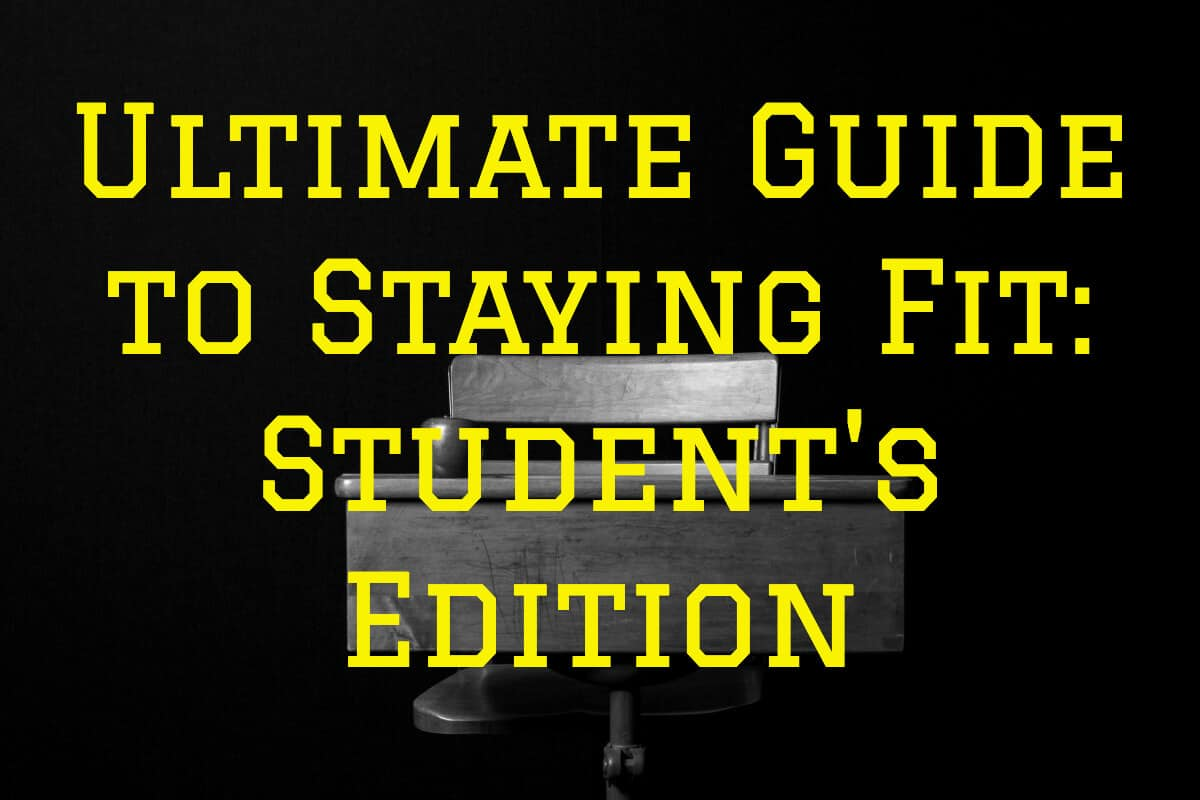 Ultimate Guide to staying fit as a student