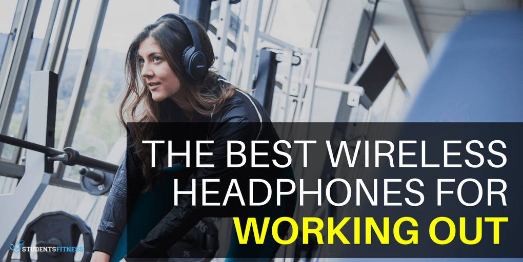 The Best Wireless Headphones for Working Out at the Gym
