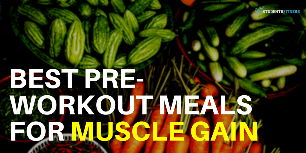 Best Pre Workout Meals for Muscle Gain