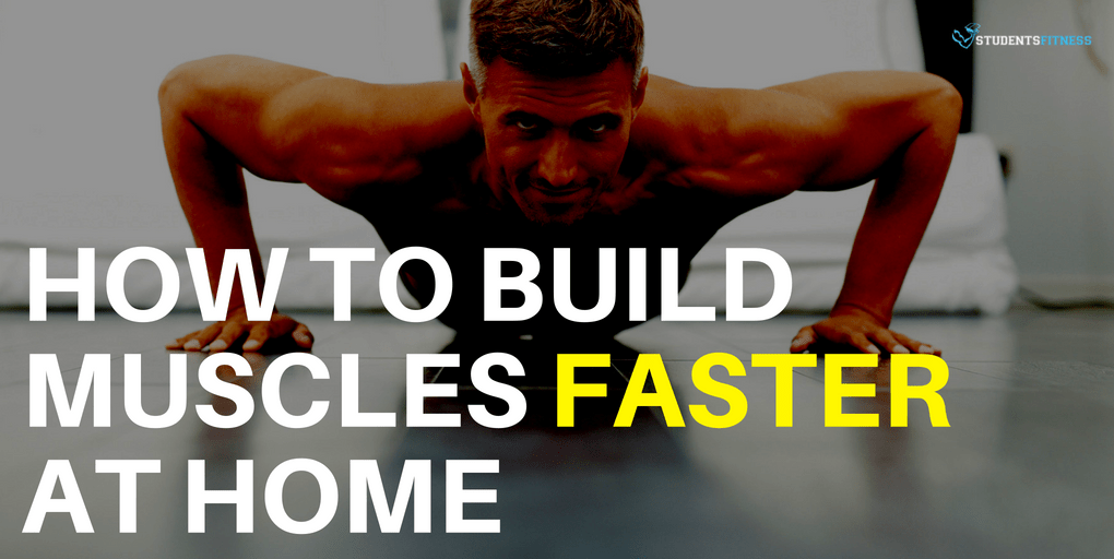 How to Build Muscles Faster at Home