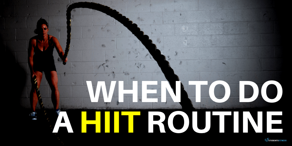 WHEN TO DO A HIIT ROUTINE