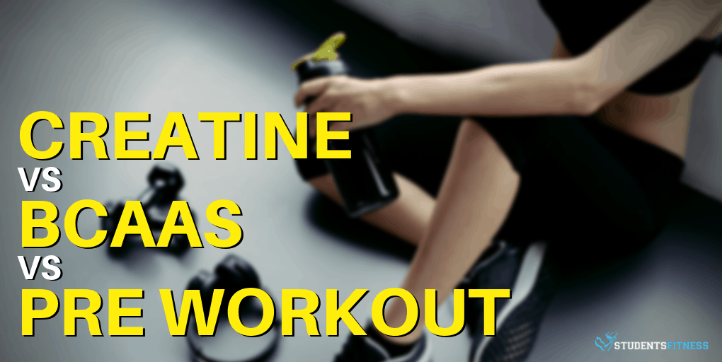Creatine vs BCAAs vs Pre Workout