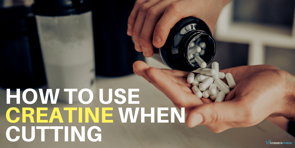 How to Use Creatine When Cutting