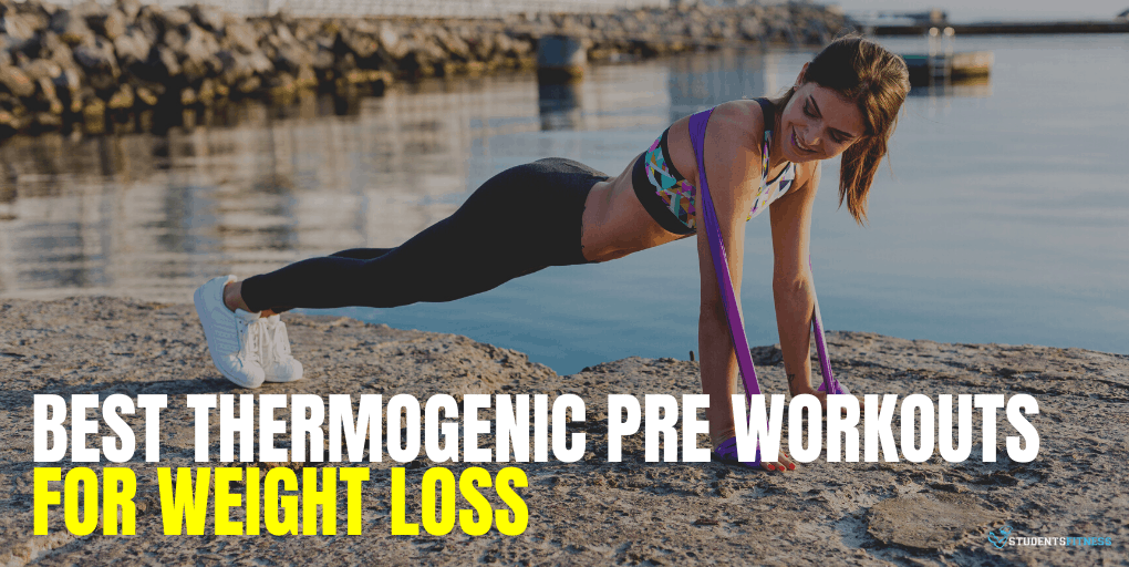 Best Thermogenic Pre Workouts for Weight Loss